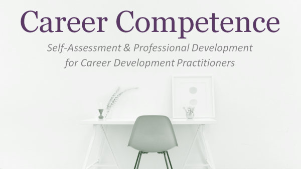 Career Competence: Self-Assessment and Professional Development for Career Development Practitioners